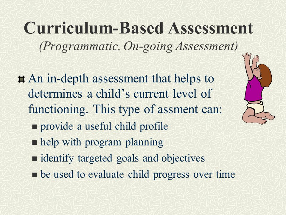 Curriculum-Based Assessment (Programmatic, On-going Assessment)
