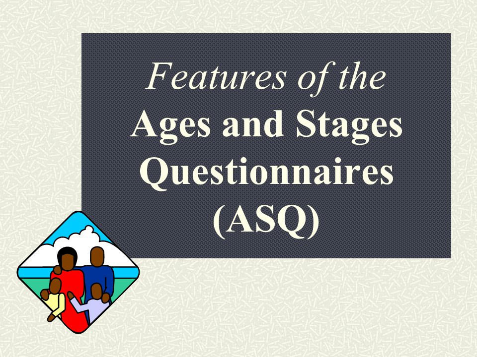 Features of the Ages and Stages Questionnaires (ASQ)