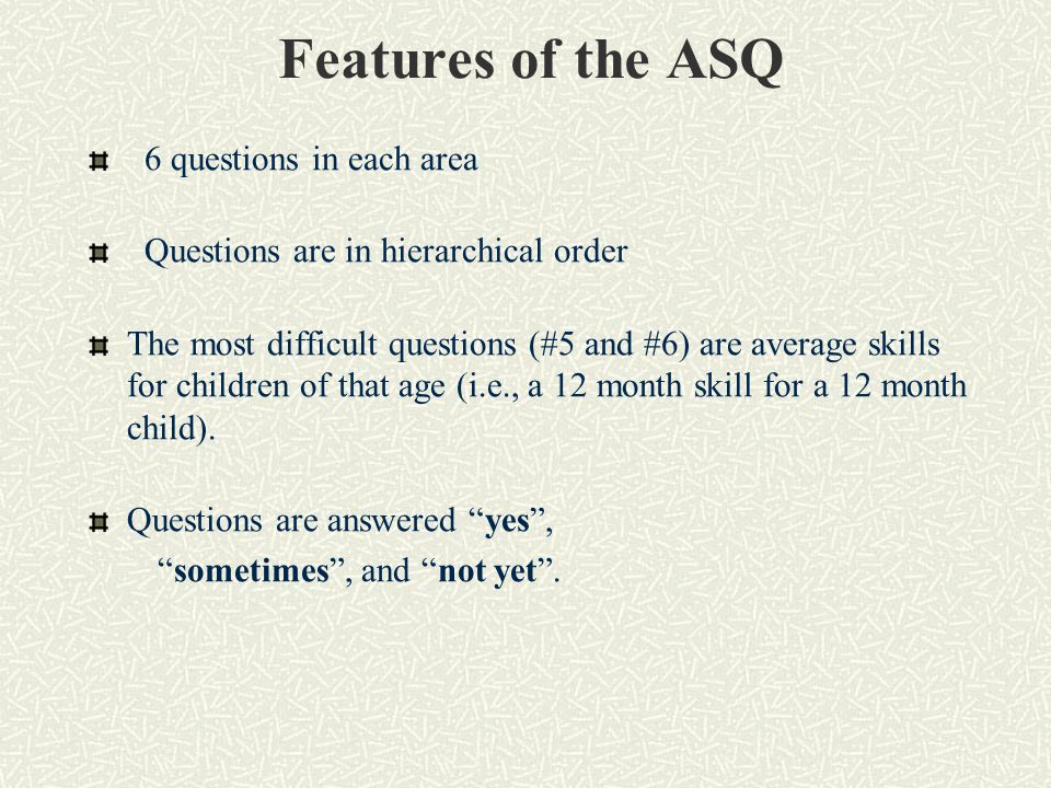 Features of the ASQ 6 questions in each area