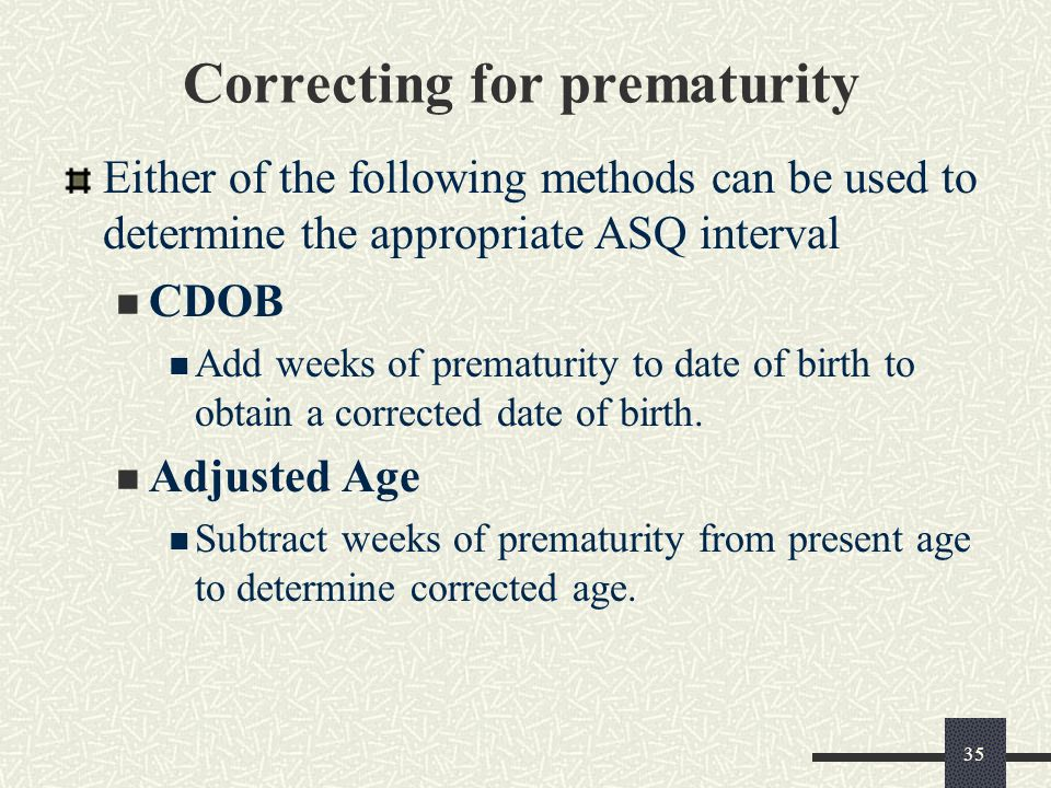 Correcting for prematurity