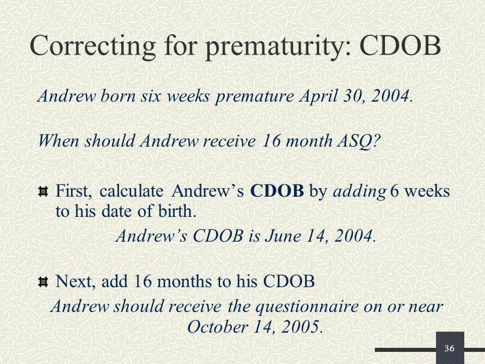 Correcting for prematurity: CDOB
