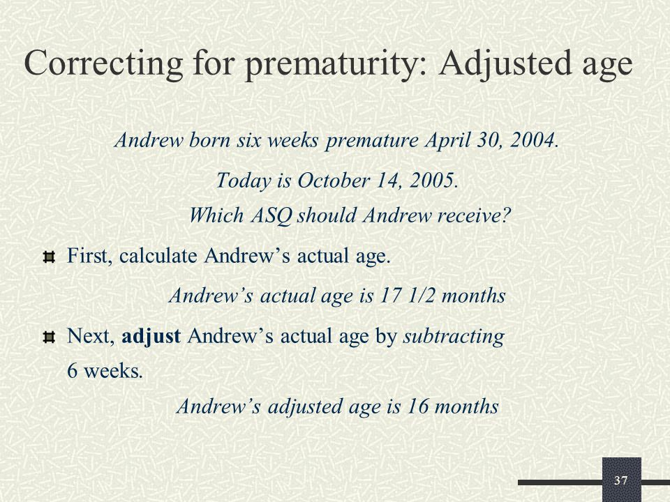 Correcting for prematurity: Adjusted age