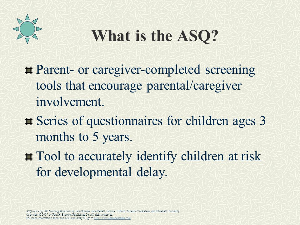 What is the ASQ Parent- or caregiver-completed screening tools that encourage parental/caregiver involvement.