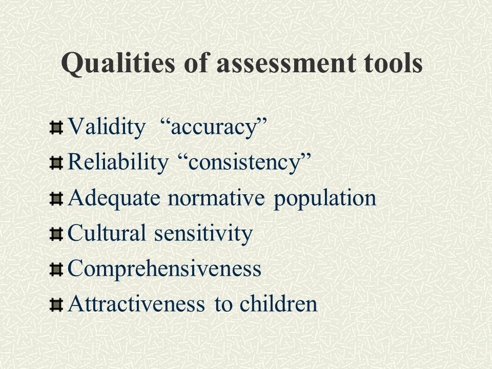 Qualities of assessment tools