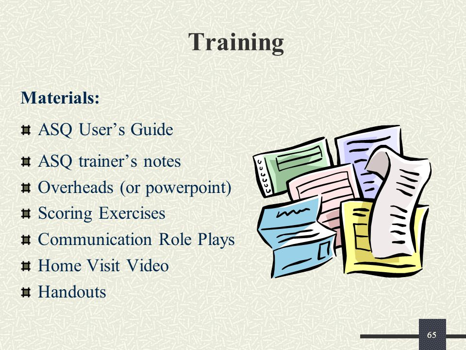 Training Materials: ASQ User's Guide ASQ trainer's notes