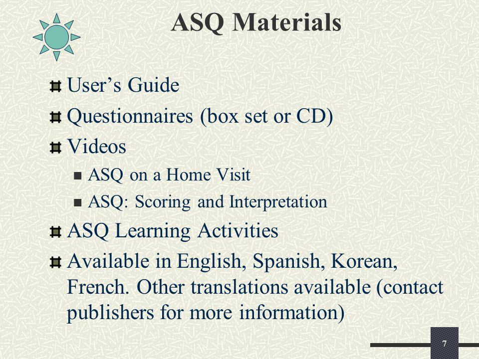 ASQ Materials User's Guide Questionnaires (box set or CD) Videos