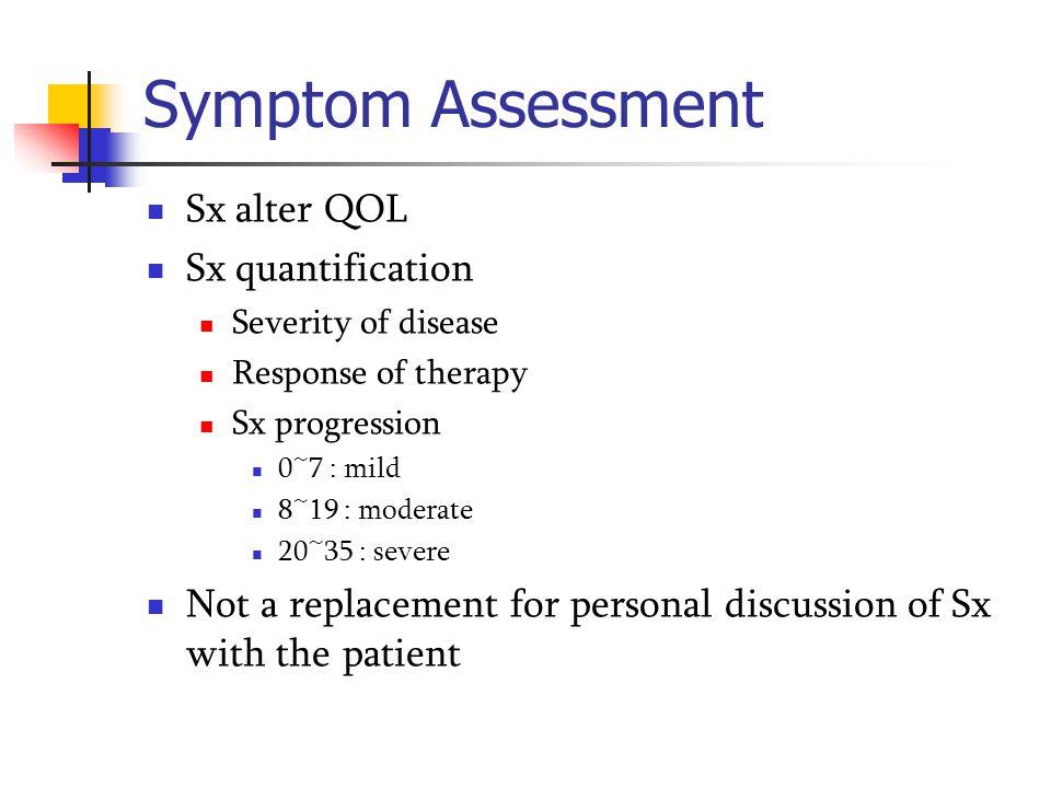 Symptom Assessment Sx alter QOL Sx quantification