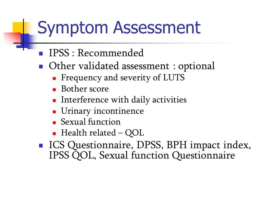 Symptom Assessment IPSS : Recommended