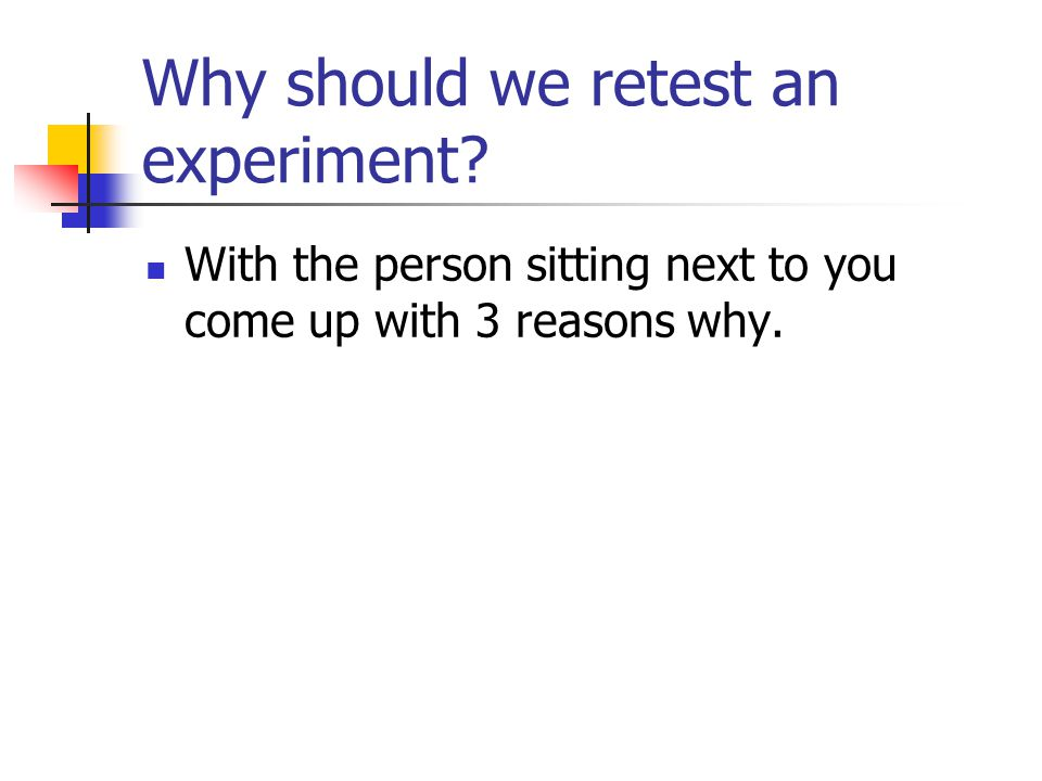 Why should we retest an experiment