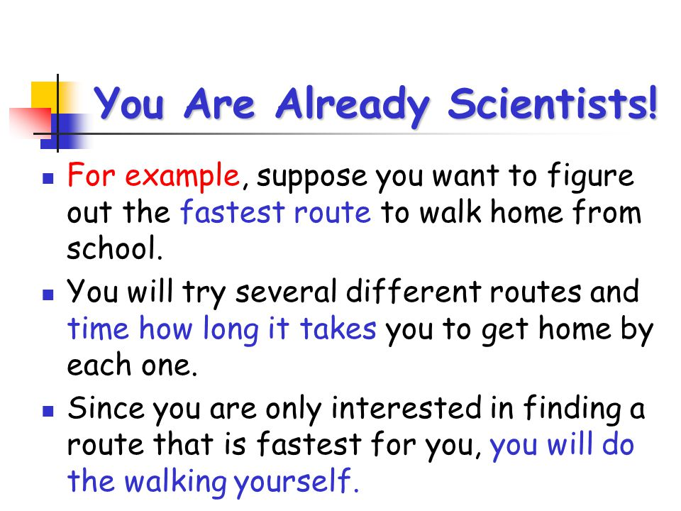 You Are Already Scientists!