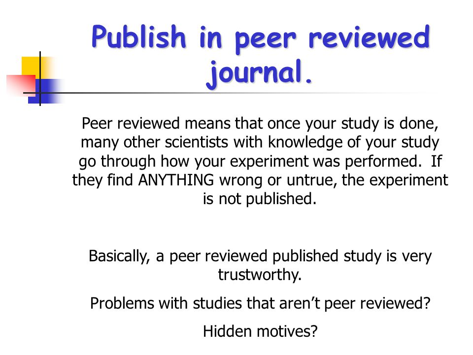 Publish in peer reviewed journal.