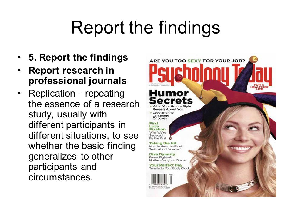 Report the findings 5. Report the findings