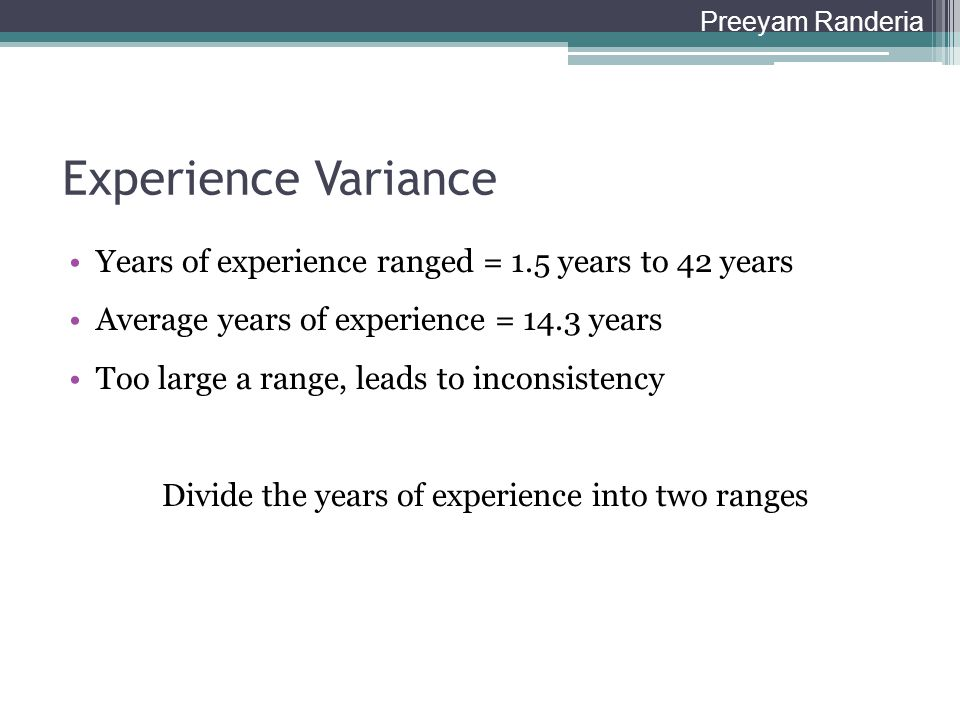 Divide the years of experience into two ranges
