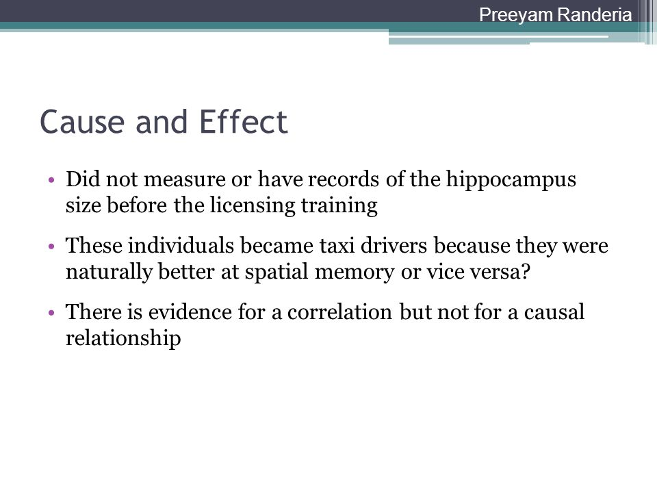 Preeyam Randeria Cause and Effect. Did not measure or have records of the hippocampus size before the licensing training.