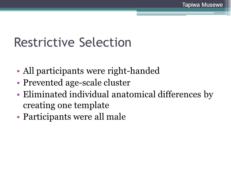 Restrictive Selection