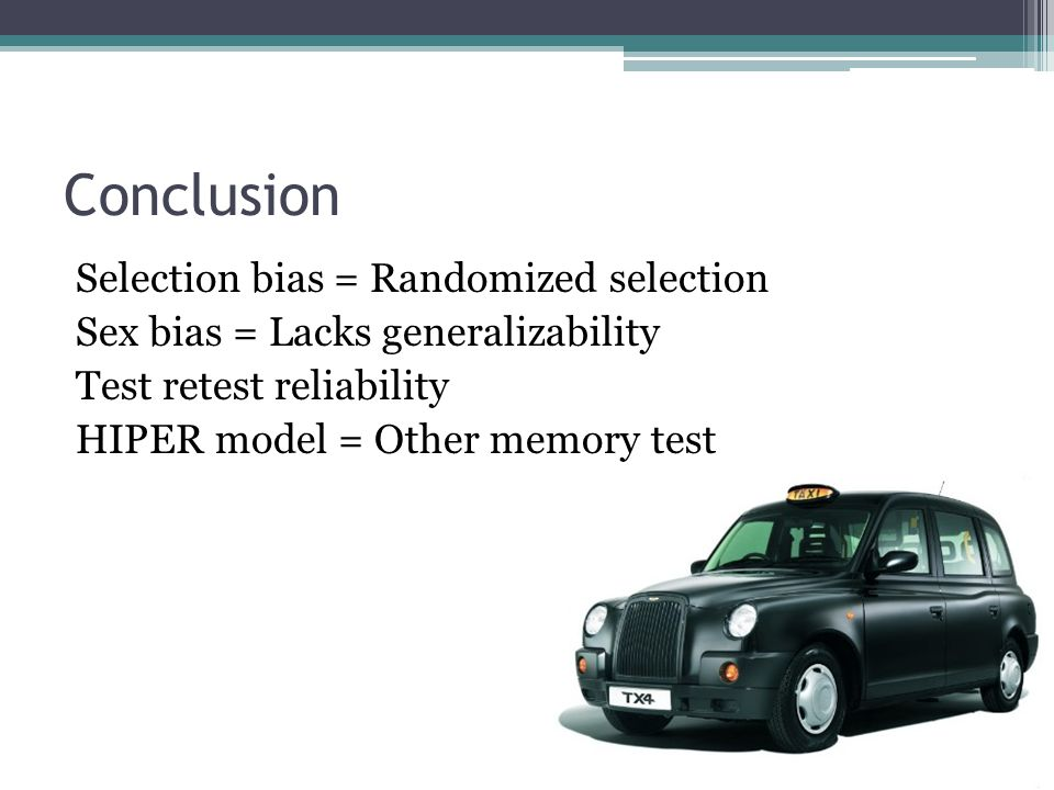 Conclusion Selection bias = Randomized selection Sex bias = Lacks generalizability Test retest reliability HIPER model = Other memory test