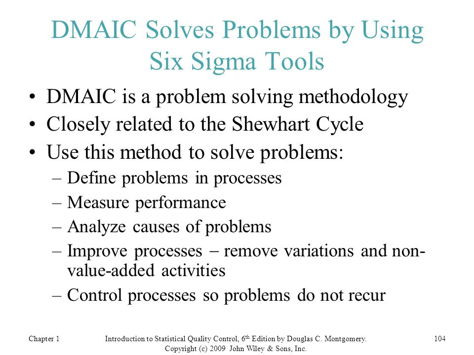 DMAIC Solves Problems by Using Six Sigma Tools