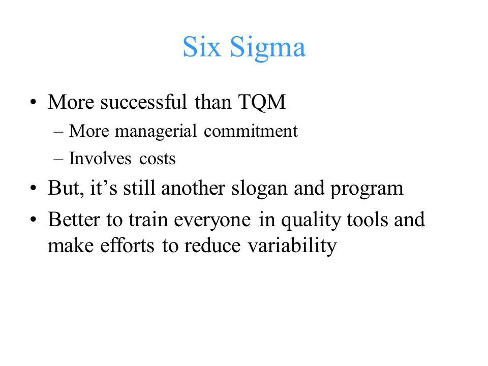 Six Sigma More successful than TQM