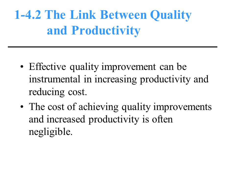 1-4.2 The Link Between Quality and Productivity