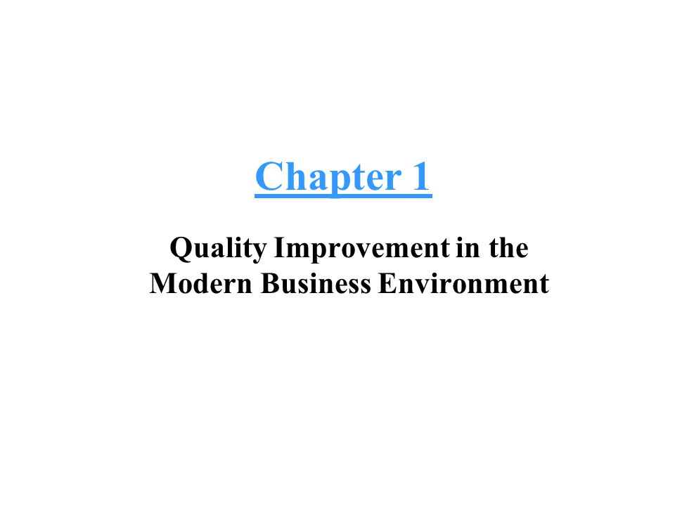 Quality Improvement in the Modern Business Environment