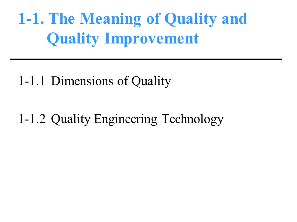 1-1. The Meaning of Quality and Quality Improvement
