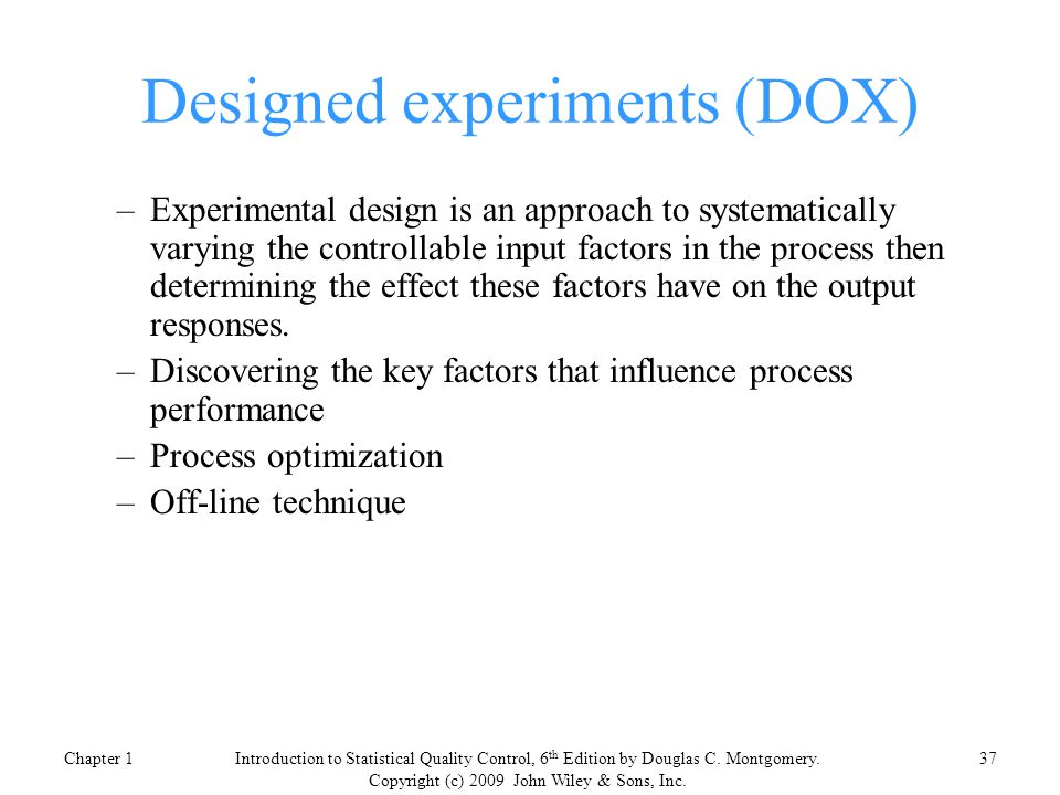 Designed experiments (DOX)
