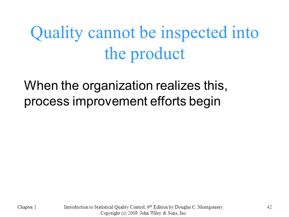 Quality cannot be inspected into the product