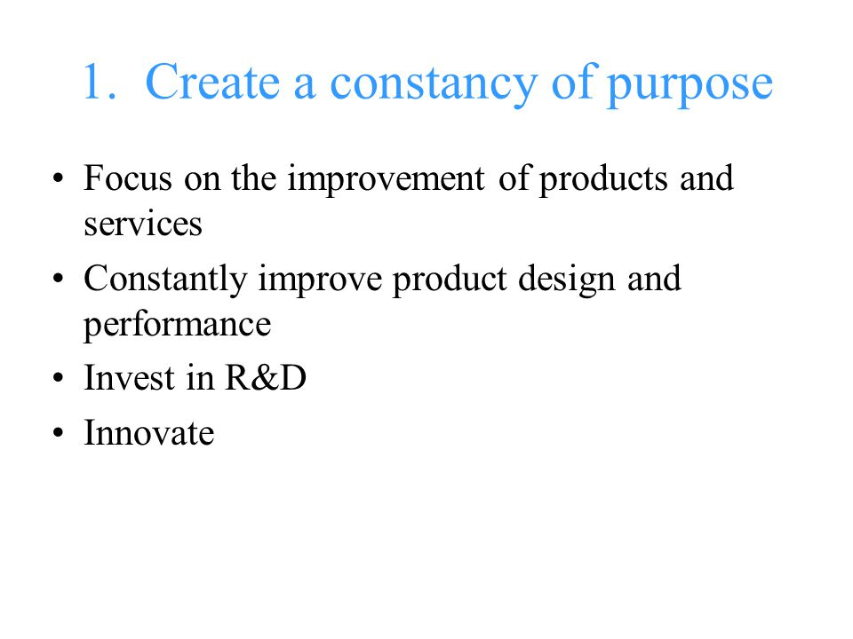 1. Create a constancy of purpose