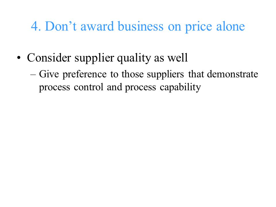4. Don't award business on price alone