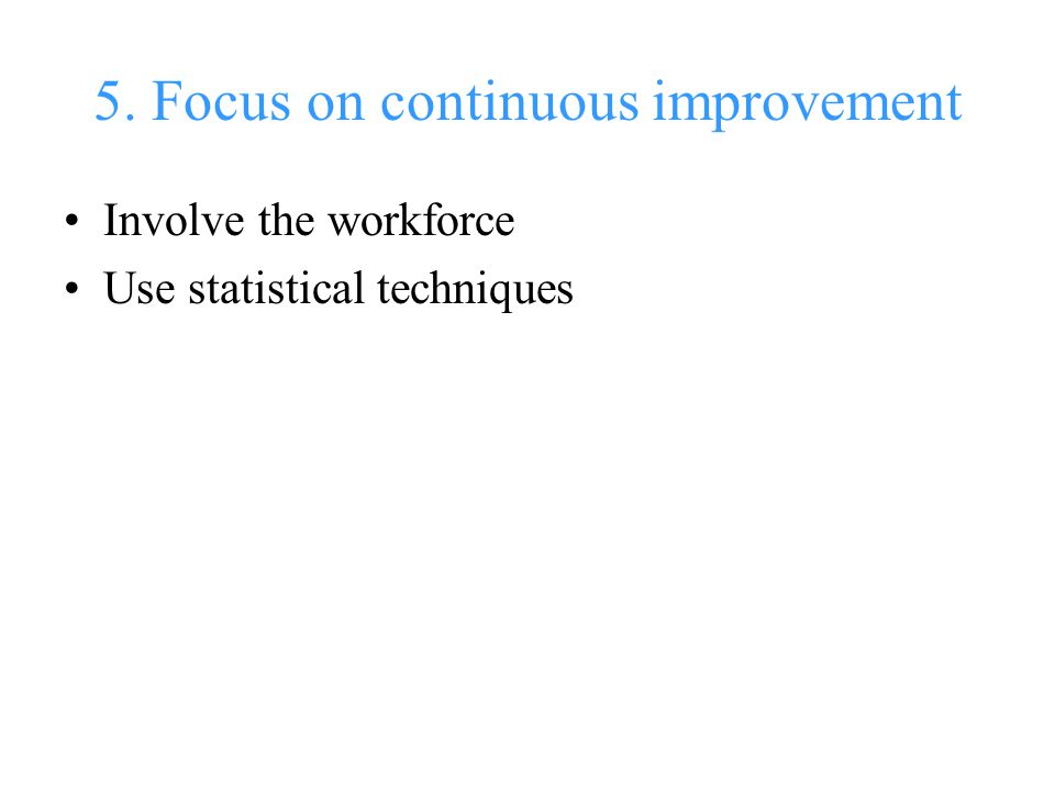 5. Focus on continuous improvement
