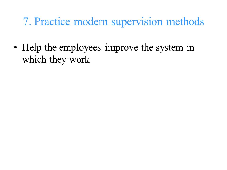 7. Practice modern supervision methods