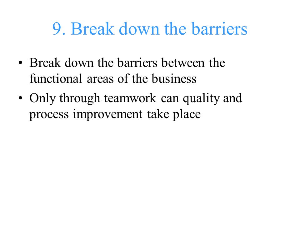 9. Break down the barriers