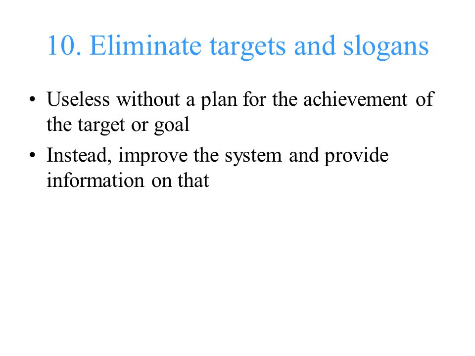 10. Eliminate targets and slogans