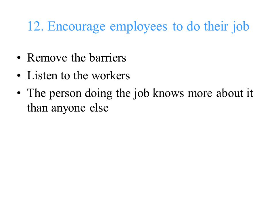 12. Encourage employees to do their job