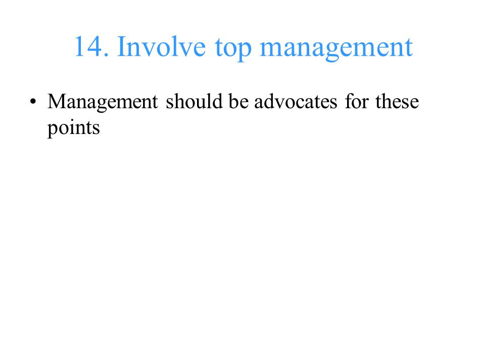 14. Involve top management