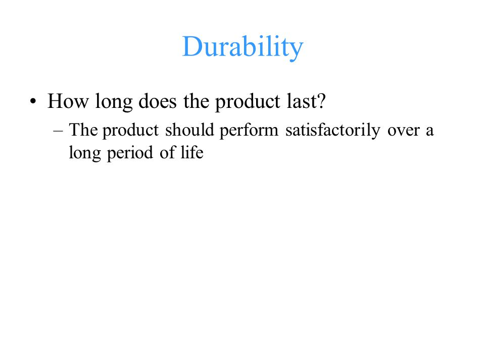 Durability How long does the product last