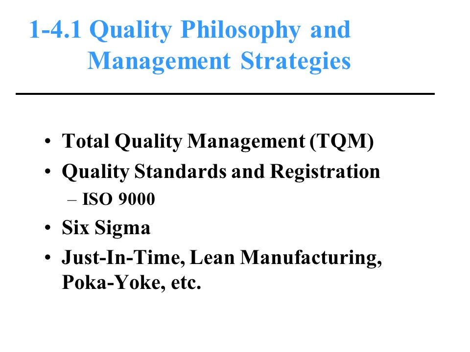 1-4.1 Quality Philosophy and Management Strategies