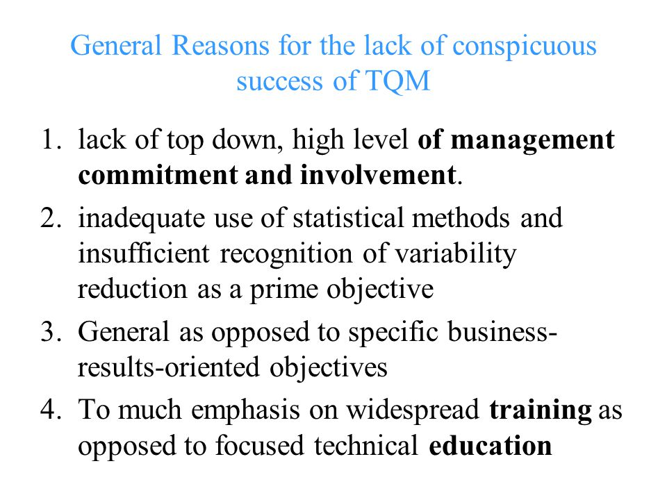 General Reasons for the lack of conspicuous success of TQM