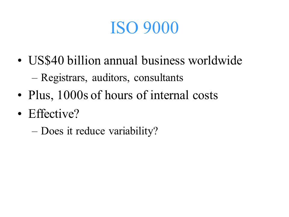 ISO 9000 US$40 billion annual business worldwide