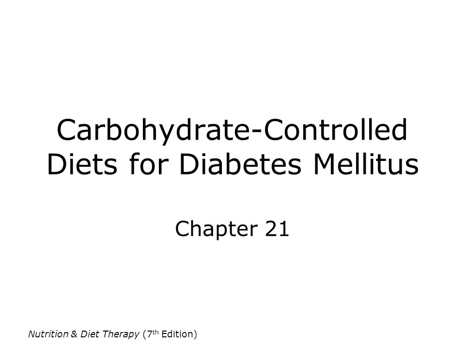 Carbohydrate-Controlled Diets for Diabetes Mellitus
