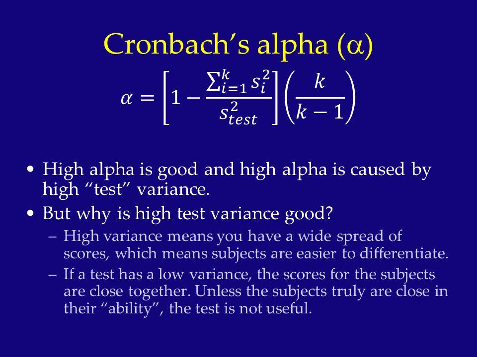 Cronbach's alpha (a) 𝛼= 1− 𝑖=1 𝑘 𝑠 𝑖 2 𝑠 𝑡𝑒𝑠𝑡 2 𝑘 𝑘−1
