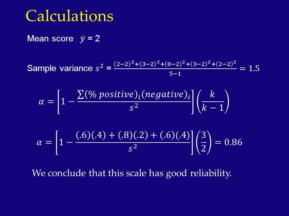 Calculations 𝛼= 1− % 𝑝𝑜𝑠𝑖𝑡𝑖𝑣𝑒 𝑖 𝑛𝑒𝑔𝑎𝑡𝑖𝑣𝑒 𝑖 𝑠 2 𝑘 𝑘−1