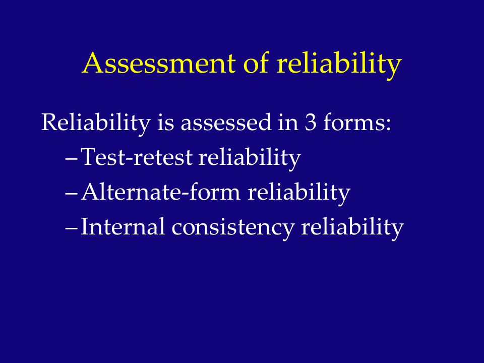 Assessment of reliability