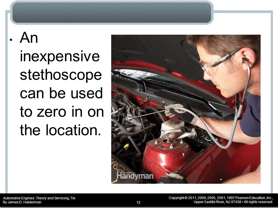 An inexpensive stethoscope can be used to zero in on the location.