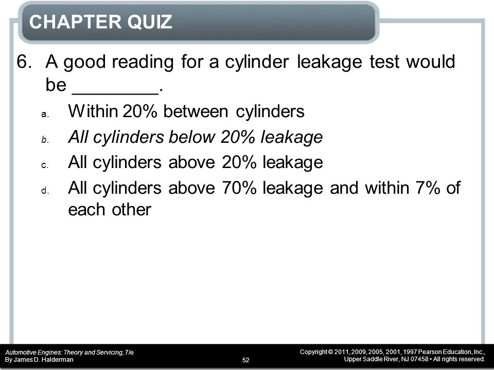 6. A good reading for a cylinder leakage test would be ________.