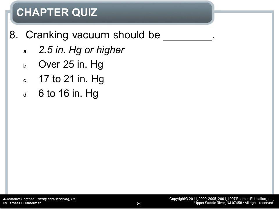 8. Cranking vacuum should be ________.