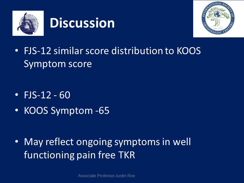 Discussion FJS-12 similar score distribution to KOOS Symptom score