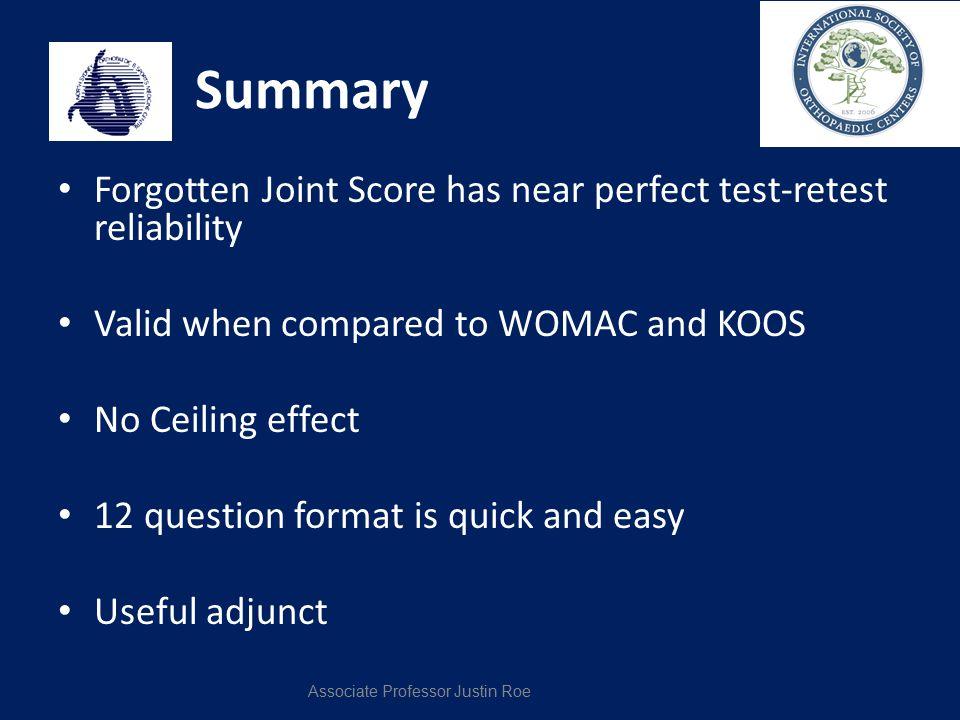 Summary Forgotten Joint Score has near perfect test-retest reliability