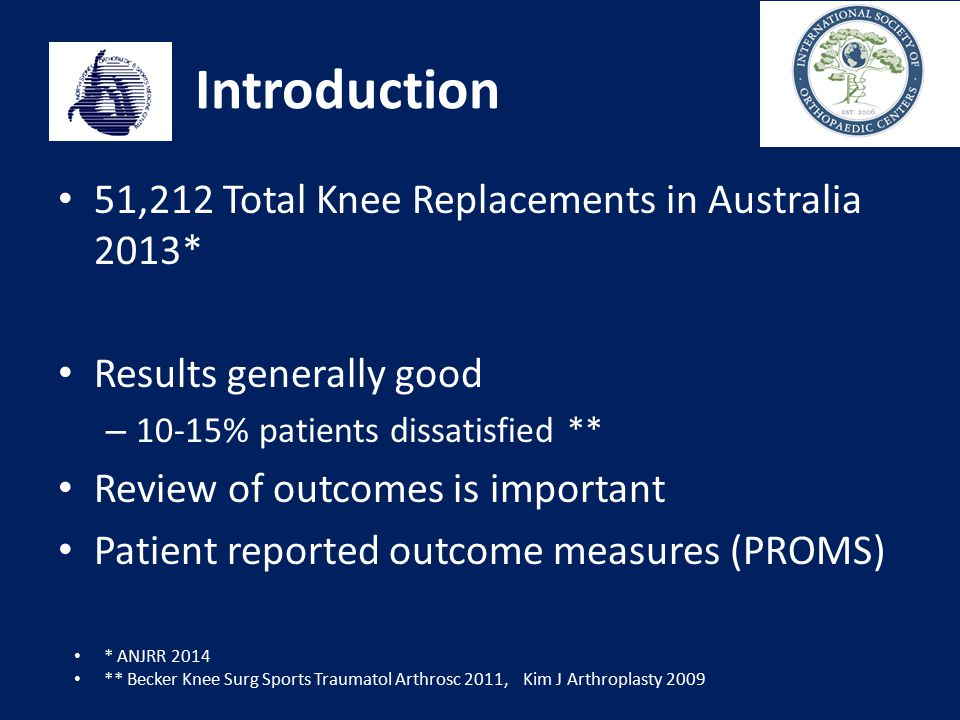 Introduction 51,212 Total Knee Replacements in Australia 2013*