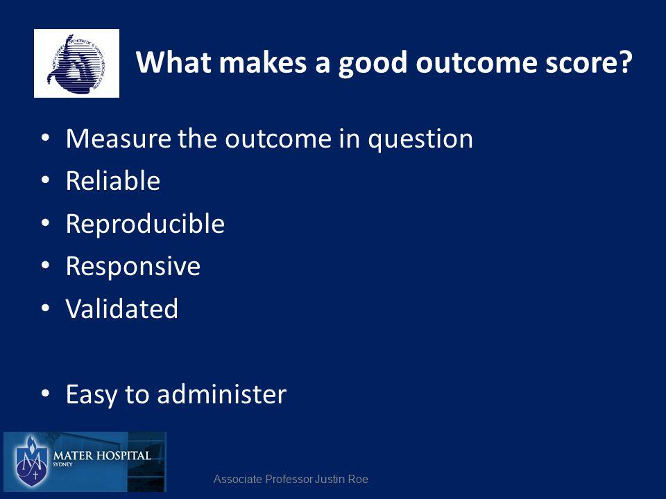 What makes a good outcome score